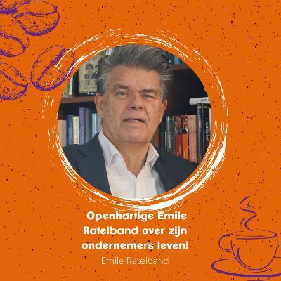 Openhartige Emile Ratelband over zijn ondernemers leven! Deel 3