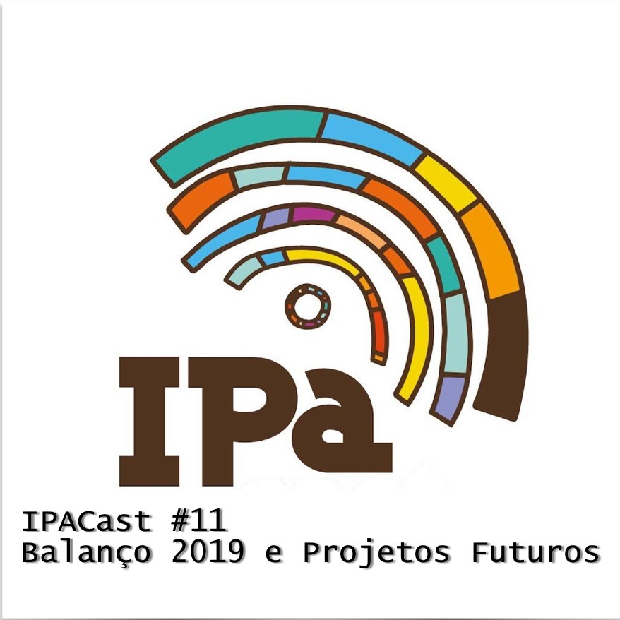 Ipacast #11 Balanço 2019 e Proejtos Futuros