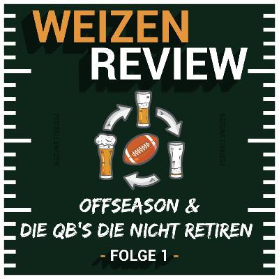 Offseason & die QB's die nicht retiren?   Weizenreview Offseason   S3 E1   NFL Football