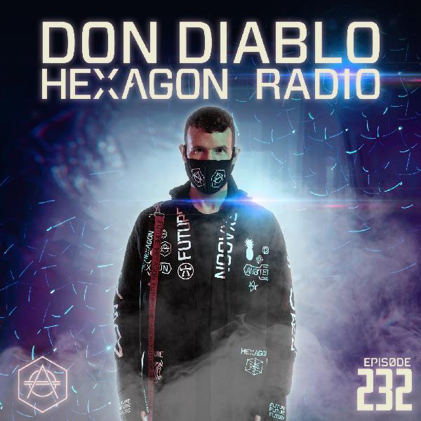 Don Diablo Hexagon Radio Episode 232