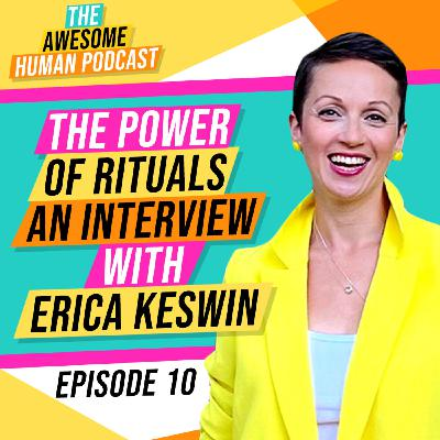 The Power Of Rituals - An Interview With Erica Keswin