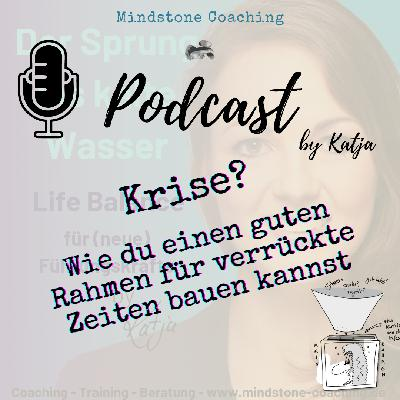 KRISE? BAU DIR DEINEN RAHMEN I Neu als Führungskraft I Podcast mit Katja Schäfer