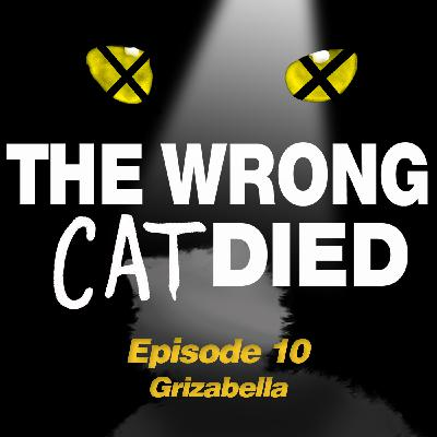 Ep14 - Grizabella, the wrong cat to die!
