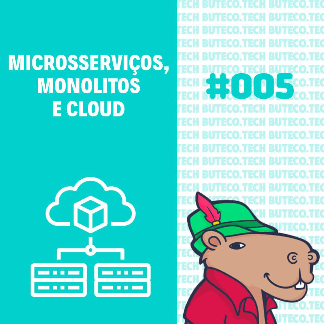 Microsserviços, Monolitos e Cloud