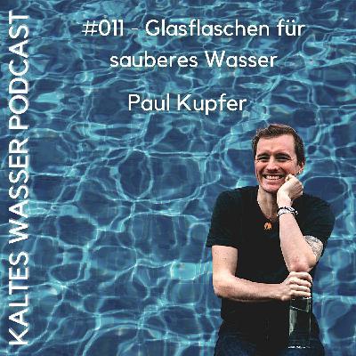 #011 Glasflaschen für sauberes Wasser (Paul Kupfer | soulbottles und Suits for Good)