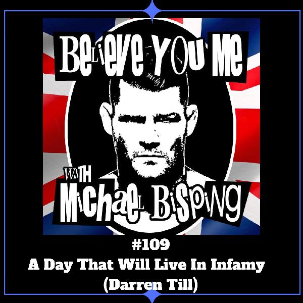 109 - A Day That Will Live In Infamy (Darren Till)