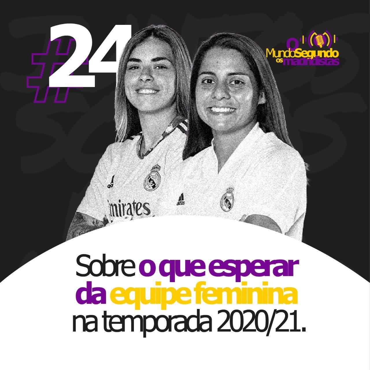 Ep 24 - Sobre o que esperar do time feminino na primeira temporada