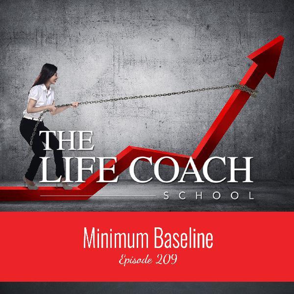 Ep #209: Minimum Baseline