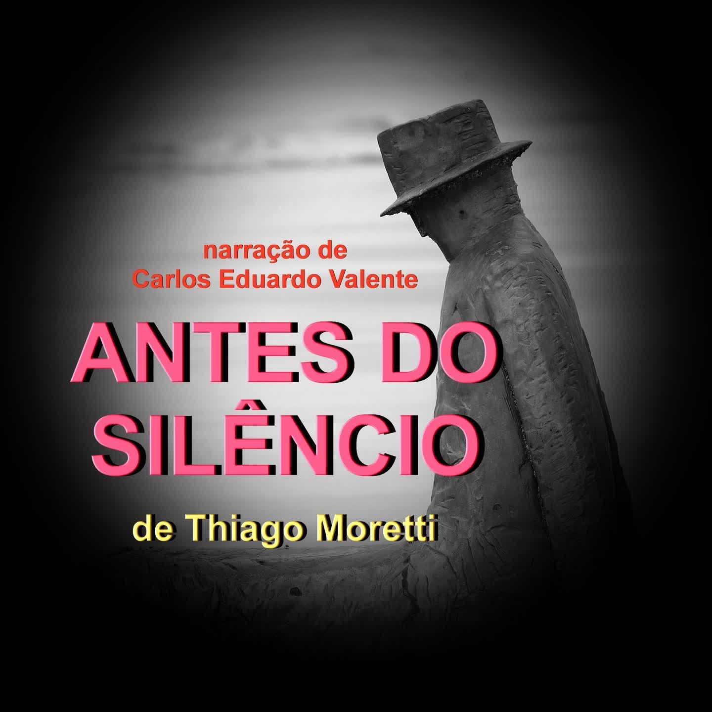 ANTES DO SILÊNCIO - de Thiago Moretti
