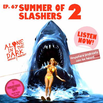 Ep. 67 Summer of Slashers 2