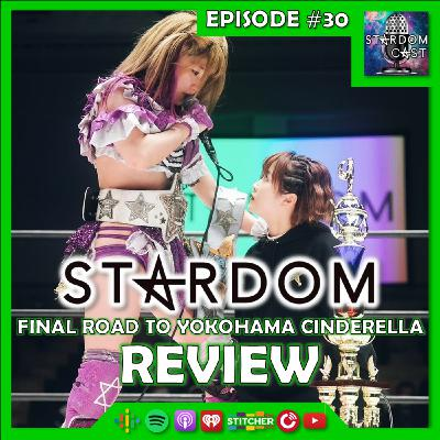 30: Final Road to Yokohoma Dream Cinderella 2021 Review & Initial Cinderella Tournament Discussion!
