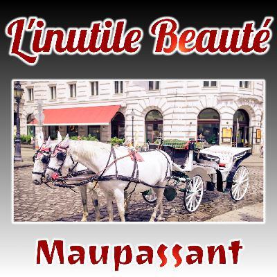 L'inutile Beauté, Guy de Maupassant (Livre audio)
