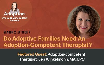 Do Adoptive Families REALLY Need an Adoption-Competent Therapist?