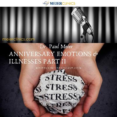 Anniversary Emotions and Illnesses Part 2 with Dr. Paul Meier