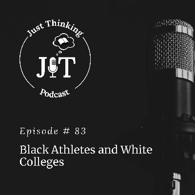 EP # 083 | Black Athletes and White Colleges