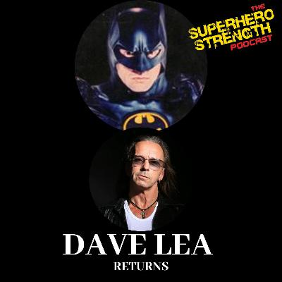 Ep57- Dave Lea Returns [Stunt Double For Michael Keaton's Batman]