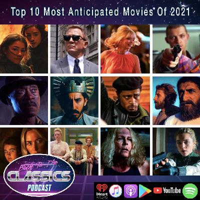 Top 10 Most Anticipated Movies Of 2021