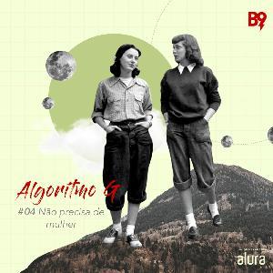 Algoritmo G - Não precisa de mulher