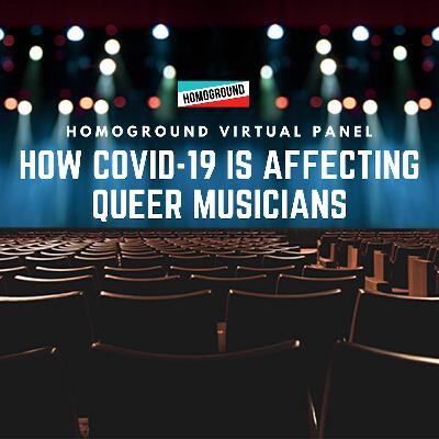 [#255] The Impact of COVID-19 on Queer Musicians