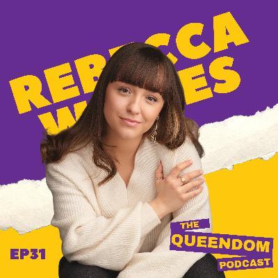 Episode 31 - Rebecca Wickes