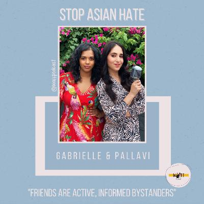 Stop Asian Hate - Friends are Active, Informed Bystanders