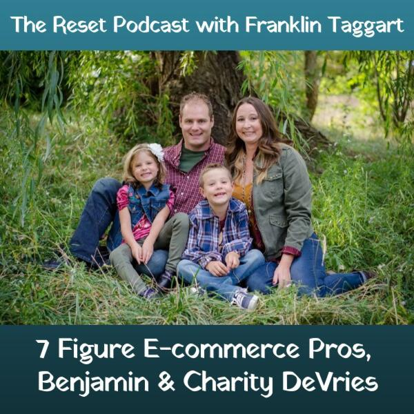 7 Figure E-Commerce Pros, Benjamin and Charity DeVries