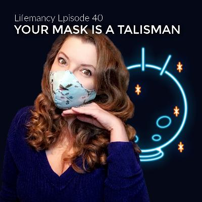Your Mask is a Talisman