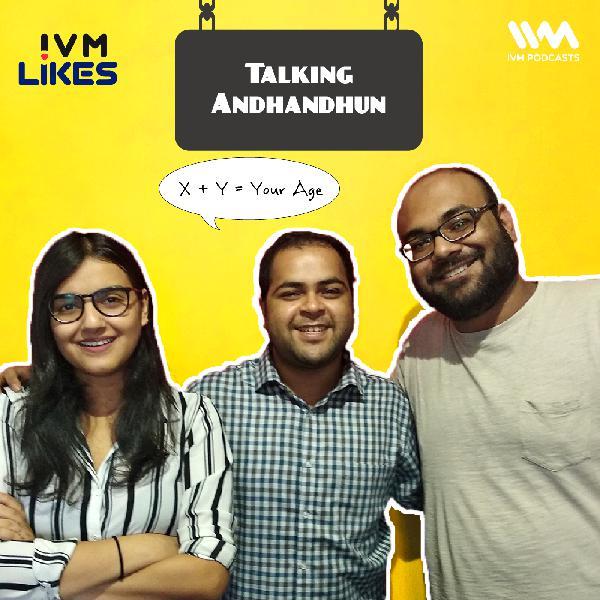 Ep. 91: Talking Andhandhun