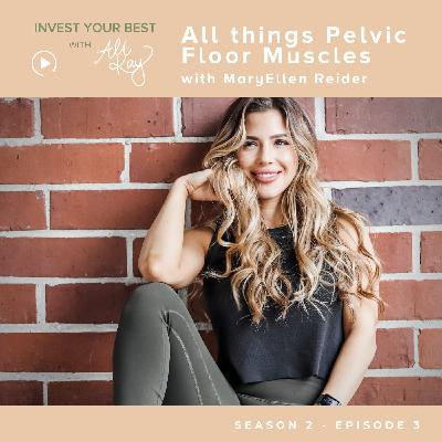 All Things Pelvic Floor Muscles with MaryEllen Reider