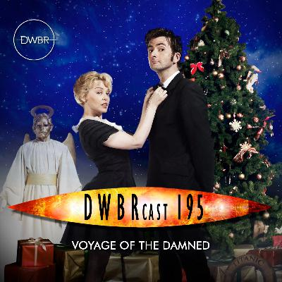 DWBRcast 195 - Voyage of the Damned!