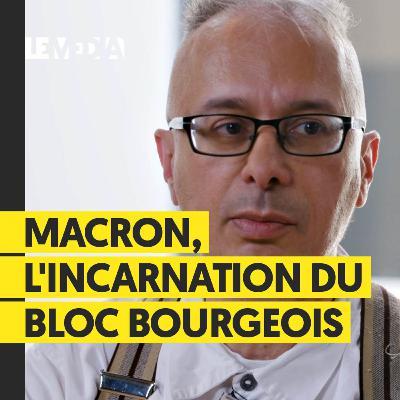 Macron, l'incarnation du Bloc Bourgeois - Bruno Amable
