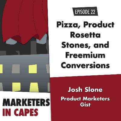 Pizza, Product Rosetta Stones, and Freemium Conversions