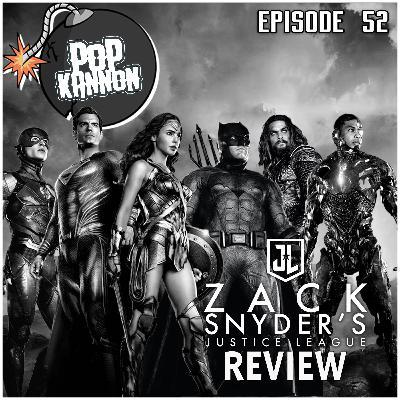 Episode 52 | Zack Snyder's Justice League