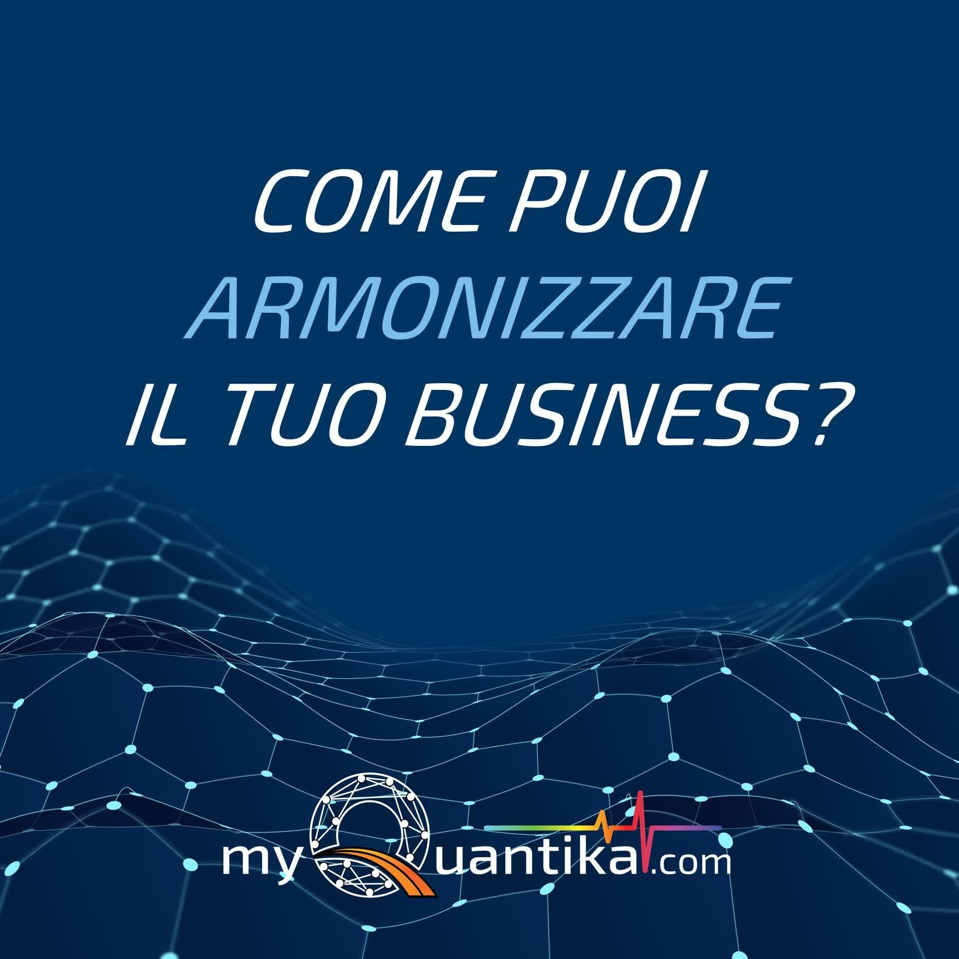 💼 Come puoi armonizzare il tuo business, attività o professione?