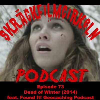Episode 72 - Geocaching - Dead of winter 2014