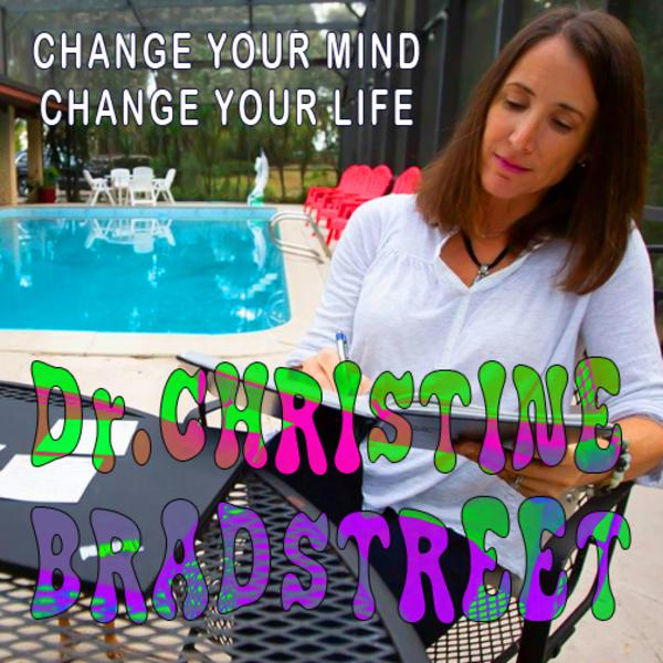 EP 35 - Dr Christine Bradstreet - Change your mind - Change your life