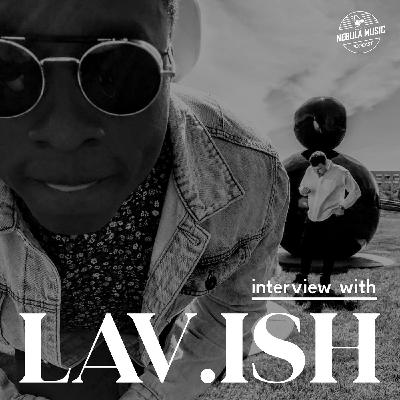 LAV.ISH: An up & coming band you should know