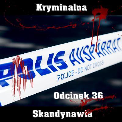 E36 - Potrójne morderstwo w Härnosand [Kryminalna Skandynawia]