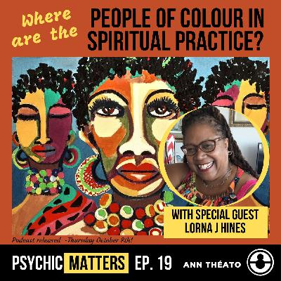 PM 019: Where Are The People Of Colour in Spiritual Practice with Lorna J Hines