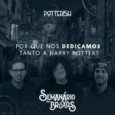#4: Por que nos dedicamos tanto a Harry Potter?, com Thiego Novais