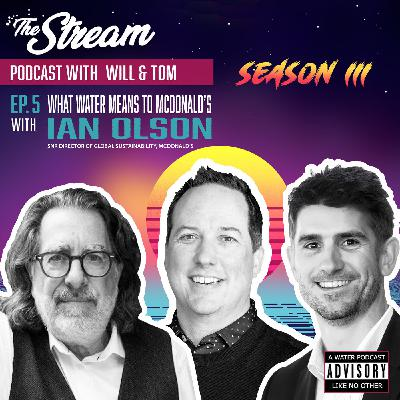 S3 Ep. 5 Supersizing water's value with Ian Olson, McDonald's