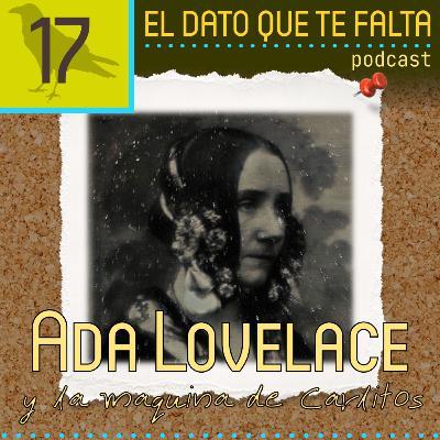 Episodio 17: Ada Lovelace y la maquina de Carlitos