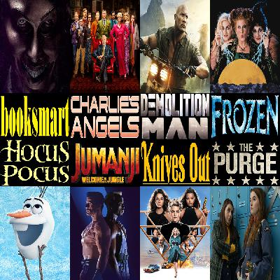 Week 158: (Charlie's Angels (2019), Knives Out (2019), Booksmart (2019), Jumanji: Welcome to the Jungle (2017), Frozen (2013), The Purge (2013), Demolition Man (1993), Hocus Pocus (1993))