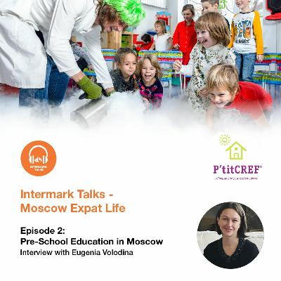 Episod 2: pre-school education in Moscow - Interview with Deputy Head of P'titCREF
