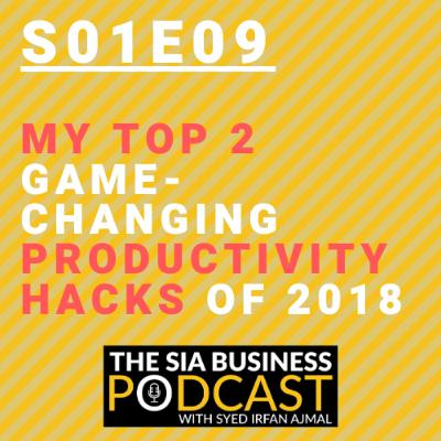 My Top 2 Game-Changing Productivity Hacks of 2018 [S01E09] #SoloEpisode