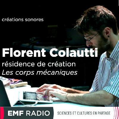 Florent Colautti - résidence de création Les corps mécaniques