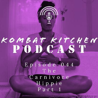 The Carnivore Hippie, Part 1 | Episode 044