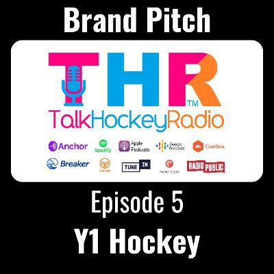 Talk Hockey Radio: Brand Pitch Episode 5 - Y1 Hockey