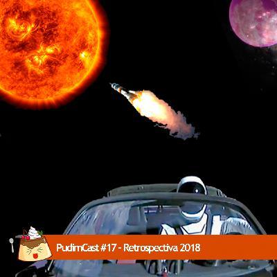 PudimCast #17 – Retrospectiva 2018