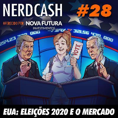 NerdCash 28 - EUA: Eleições 2020 e o mercado